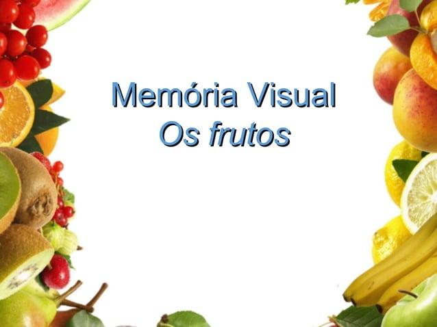 Memória VisualMemória Visual Os frutosOs frutos