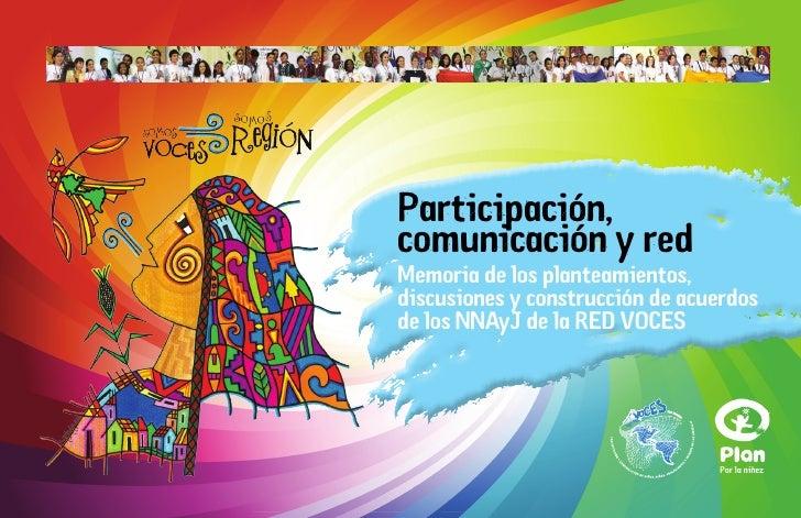 Participación,comunicación y redMemoria de los planteamientos,discusiones y construcción de acuerdosde los NNAyJ de la RED...