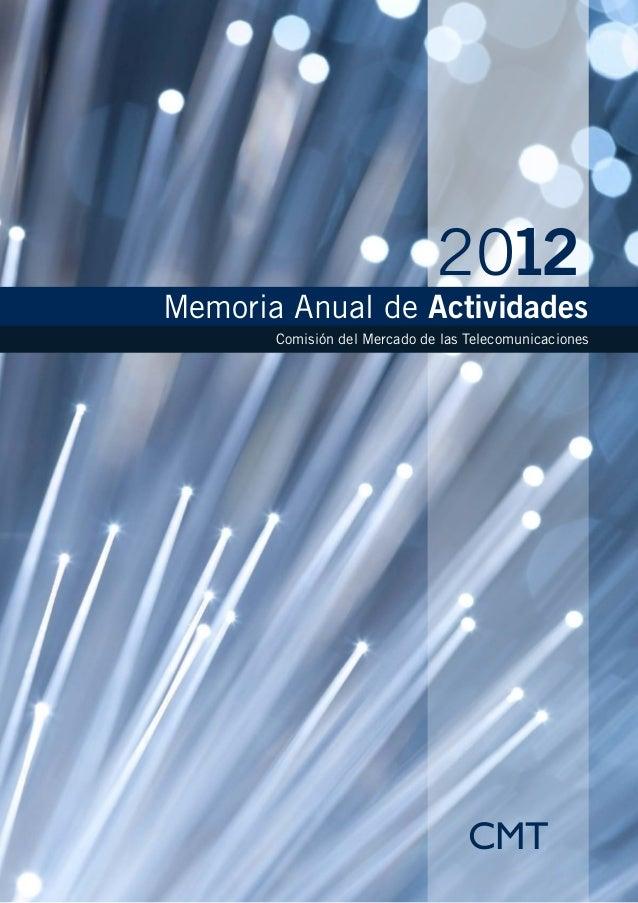 CMTMemoria Anual de ActividadesComisión del Mercado de las TelecomunicacionesCMT2012