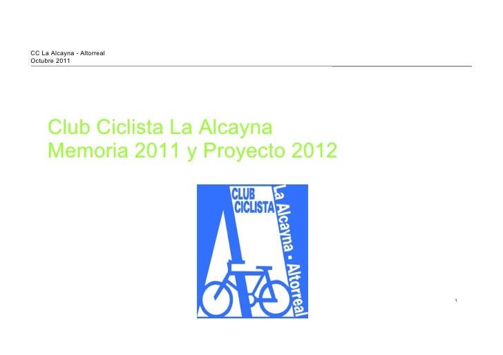 Club Ciclista La Alcayna Memoria 2011 y Proyecto 2012 CC La Alcayna - Altorreal Octubre 2011