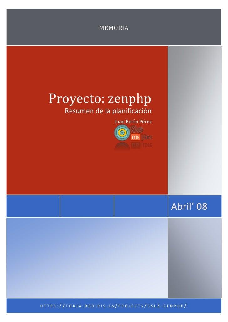 MEMORIA       Proyecto: zenphp        Resumen de la planificación                        Juan Belón Pérez                 ...