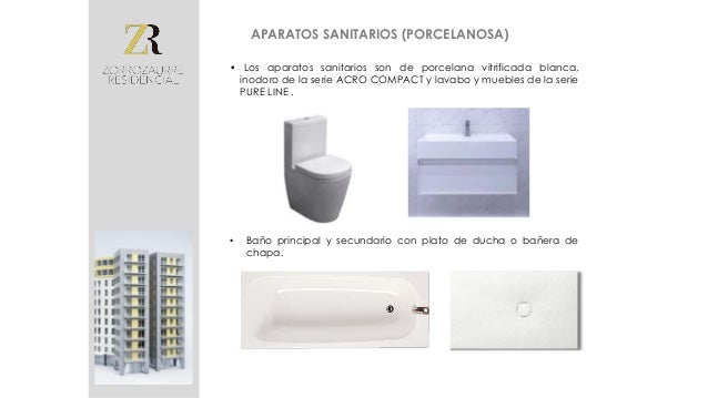APARATOS SANITARIOS (PORCELANOSA) • Grifería baño: Grifería monomando cromado de la serie Round. • Grifería termostáticas ...