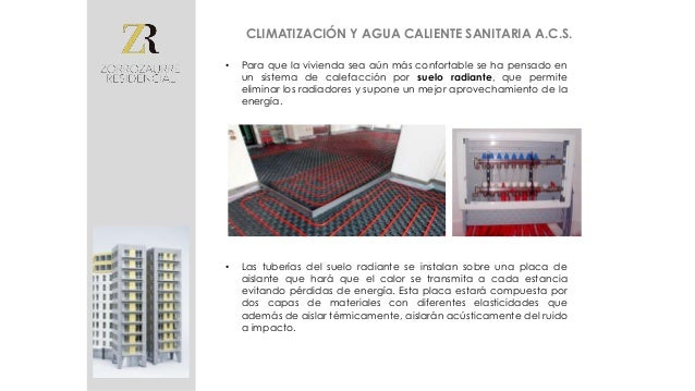 ENERGÍAS RENOVABLES • La calefacción y el agua caliente sanitaria será accionada por un sistema de aerotérmia, con contado...