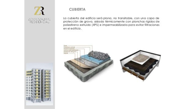 """Las terrazas del edificio son del tipo """"invertida transitable"""" • La formación de las pendientes se realiza con una capa de..."""
