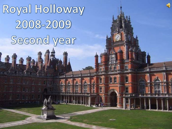 Royal Holloway<br />2008-2009<br />Second year<br />