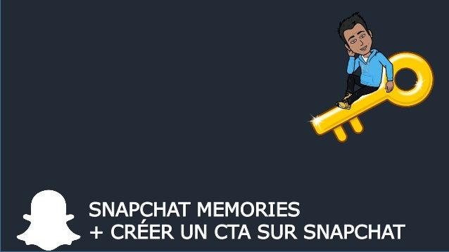 SNAPCHAT MEMORIES + CRÉER UN CTA SUR SNAPCHAT