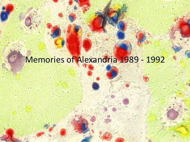 Memories of Alexandria 1989 - 1992
