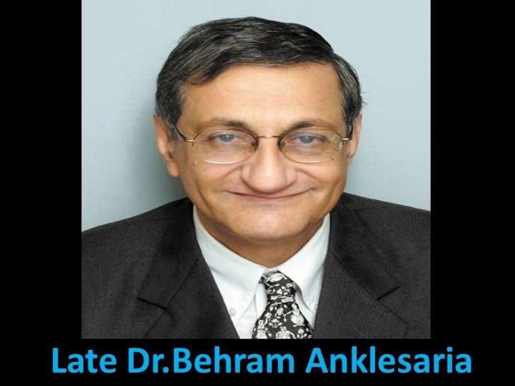 Late Dr.Behram Anklesaria