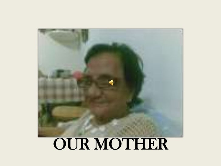 OUR MOTHER<br />