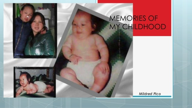 Mildred Pico MEMORIES OF MY CHILDHOOD