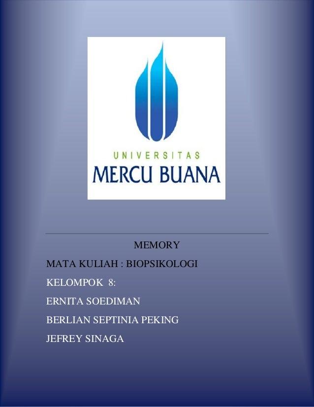 MEMORY MATA KULIAH : BIOPSIKOLOGI KELOMPOK 8: ERNITA SOEDIMAN BERLIAN SEPTINIA PEKING JEFREY SINAGA