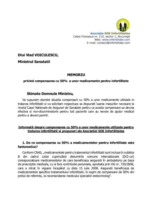 Dlui Vlad VOICULESCU, Ministrul Sanatatii MEMORIU privind compensarea cu 50% a unor medicamente pentru infertilitate Stima...