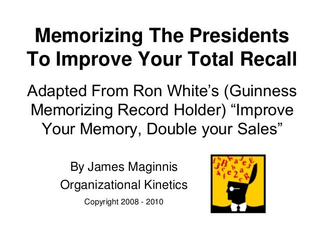 """Memorizing The Presidents To Improve Your Total Recall Adapted From Ron White's (Guinness Memorizing Record Holder) """"Impro..."""