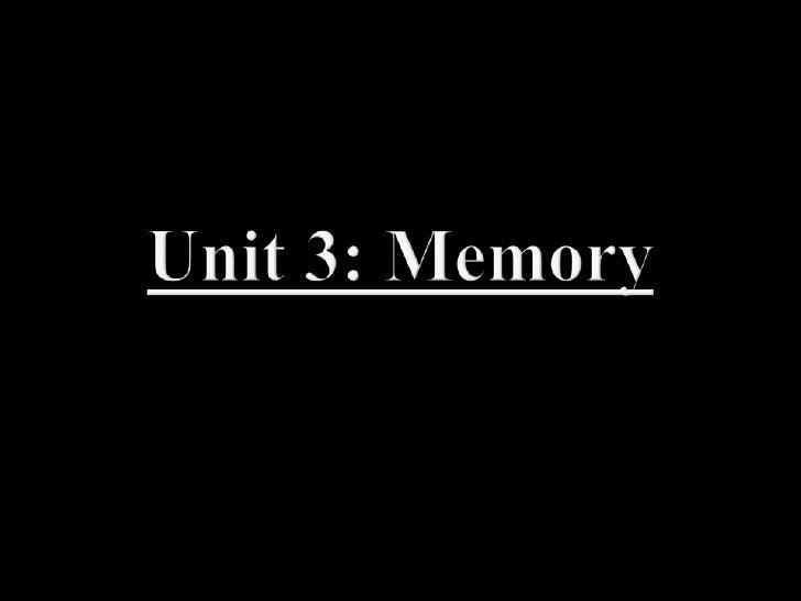 Unit 3: Memory<br />
