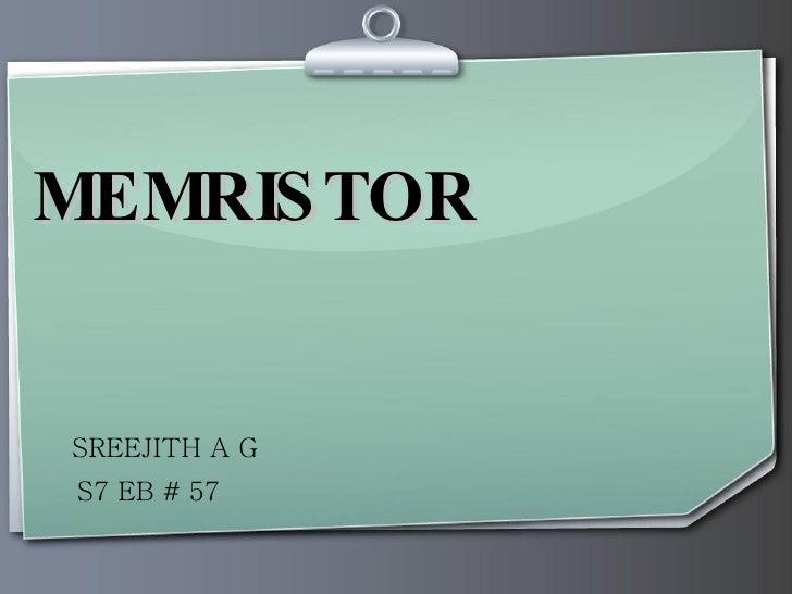 MEMRISTOR SREEJITH A G S7 EB # 57