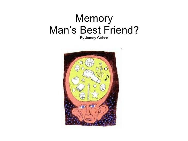 Memory Man's Best Friend? By Jamey Gelhar