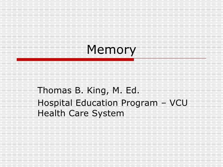Memory Thomas B. King, M. Ed. Hospital Education Program – VCU Health Care System