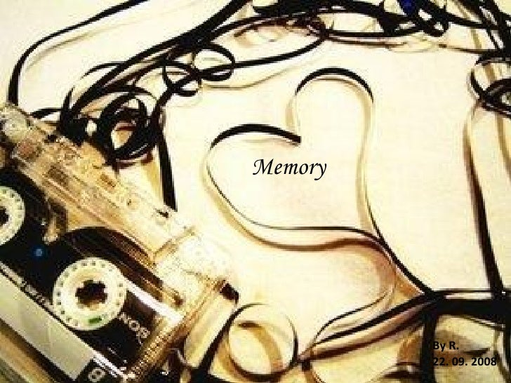 Memory By R.  22. 09. 2008