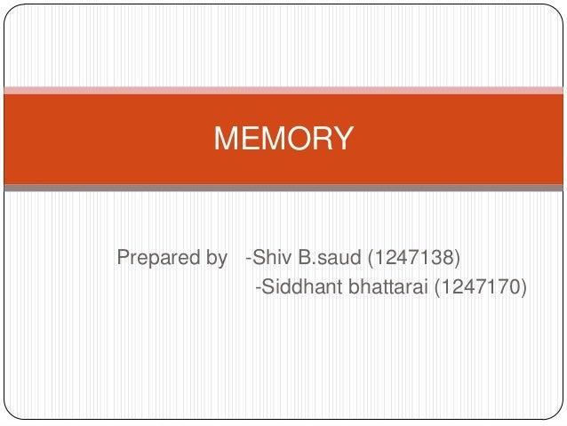 MEMORYPrepared by -Shiv B.saud (1247138)             -Siddhant bhattarai (1247170)