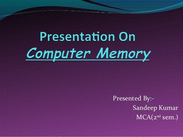 Presented By:- Sandeep Kumar MCA(2nd sem.)