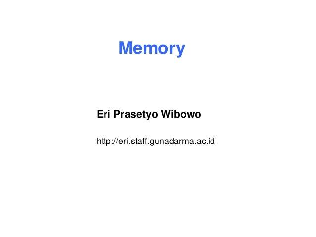 MemoryEri Prasetyo Wibowohttp://eri.staff.gunadarma.ac.id