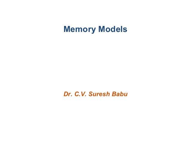 Memory Models  Dr. C.V. Suresh Babu