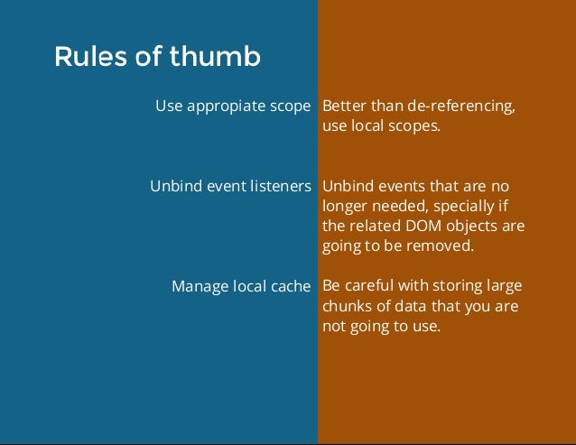 E Rulesofthumb Useappropiatescope Unbindeventlisteners Managelocalcache Betterthande-referencing, uselocalscop...