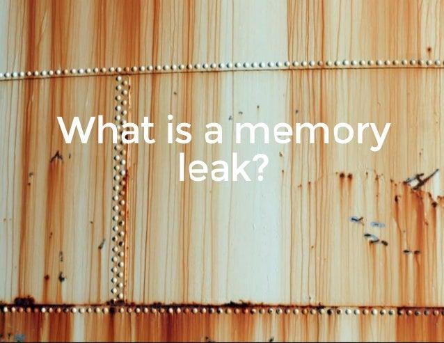 Whatisamemory leak?