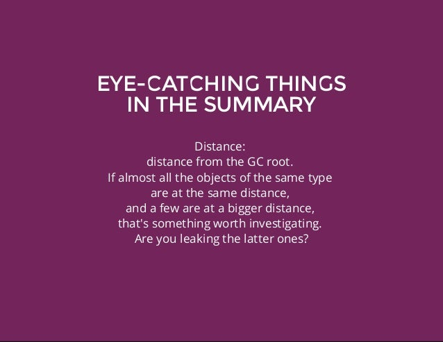 EYE-CATCHINGTHINGS INTHESUMMARY Distance: distancefromtheGCroot. Ifalmostalltheobjectsofthesametype are...