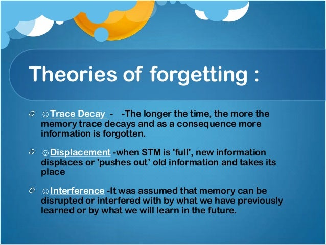 Theories of forgetting.