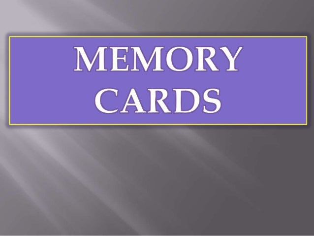 A memory card or flash card is an electronic flash memory data storage device used for storing digital information.
