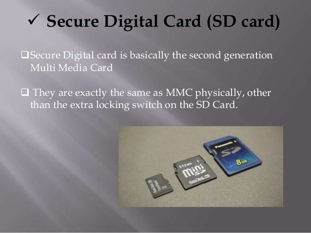 Micro-SD  The micro SD Card is even smaller than the mini SD Card.  The micro SD Card is designed for use in cellular ph...
