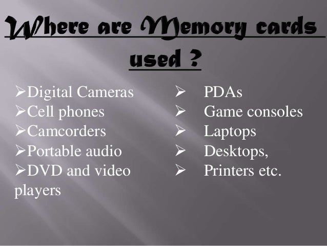  Small in size thus occupy less space.  Small size but large data storage capacity.  Even work on players made enabled ...
