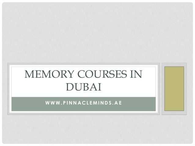 W W W . P I N N A C L E M I N D S . A E MEMORY COURSES IN DUBAI