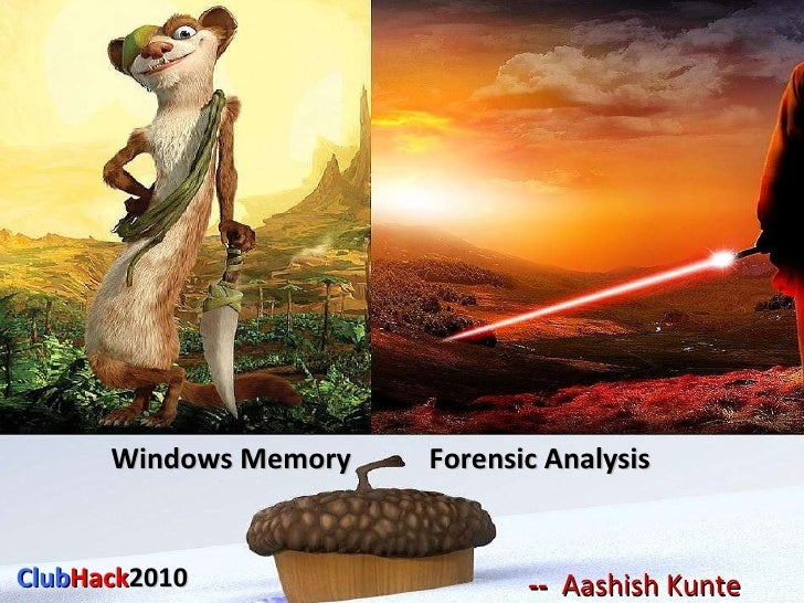 Windows Memory  Forensic Analysis  --  Aashish Kunte Club Hack 2010