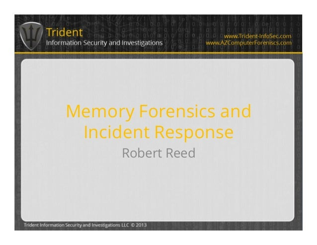 Memory Forensics and Incident Response Robert Reed