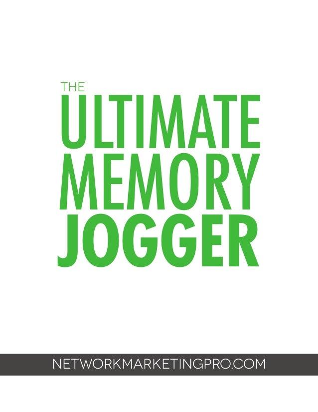 the  Ultimate MEMORY Jogger networkmarketingpro.com The Ultimate Memory Jogger | Page 1