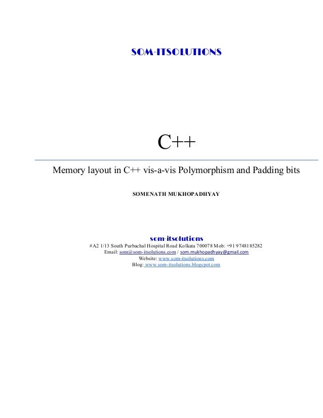 SOM-ITSOLUTIONS C++ Memory layout in C++ vis-a-vis Polymorphism and Padding bits SOMENATH MUKHOPADHYAY som-itsolutions #A2...