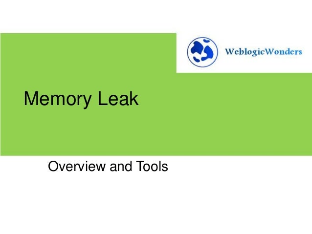 Memory Leak  Overview and Tools