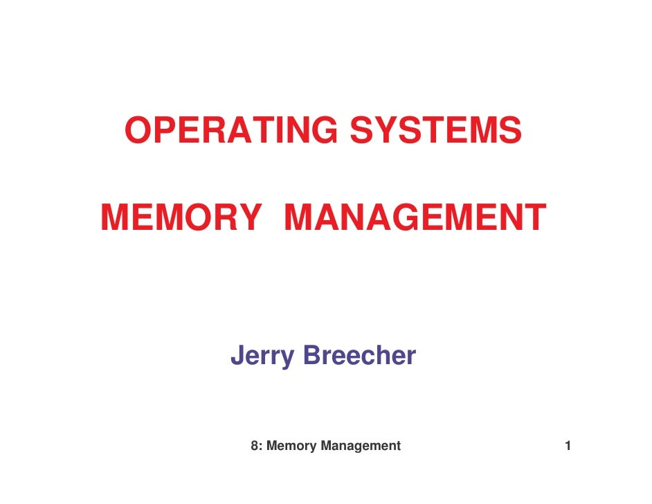 OPERATING SYSTEMSMEMORY MANAGEMENT    Jerry Breecher     8: Memory Management   1