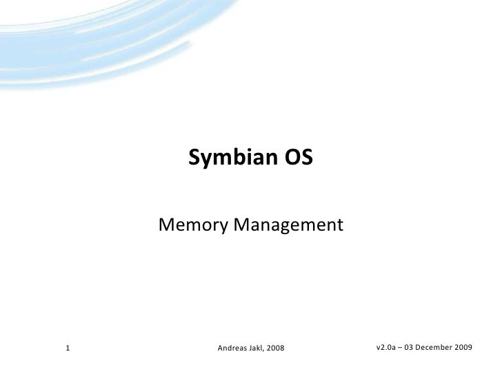 Symbian OS<br />Memory Management<br />v2.0a – 21 May 2008<br />1<br />Andreas Jakl, 2008<br />