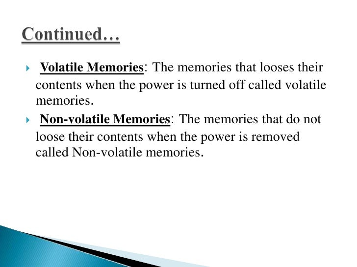     Sequential Access Memory: The information stored    in some medium is not immediately accessible but is    available ...