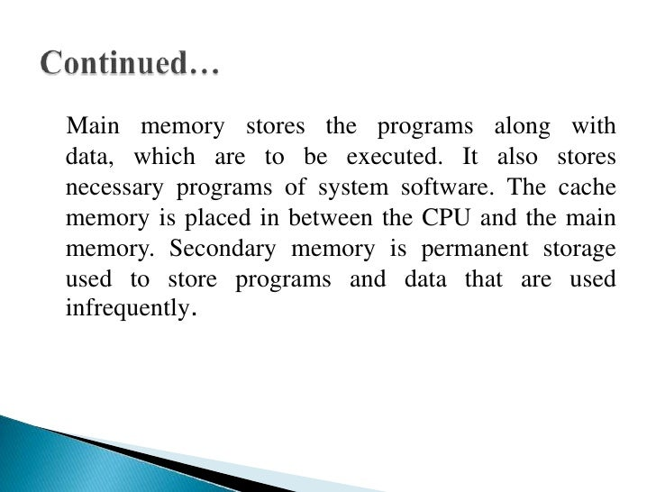 To identify the behavior of various memoriescertain characteristics are considered. These are asfollows- Memory types : On...