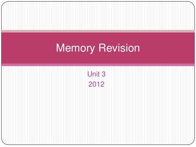 Unit 3 2012 Memory Revision