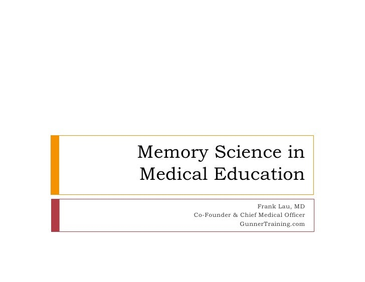 Memory Science in Medical Education                         Frank Lau, MD      Co-Founder & Chief Medical Officer         ...