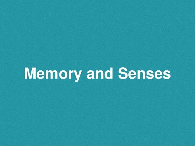 Memory and Senses