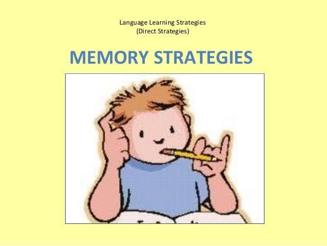 Language Learning Strategies         (Direct Strategies)MEMORY STRATEGIES