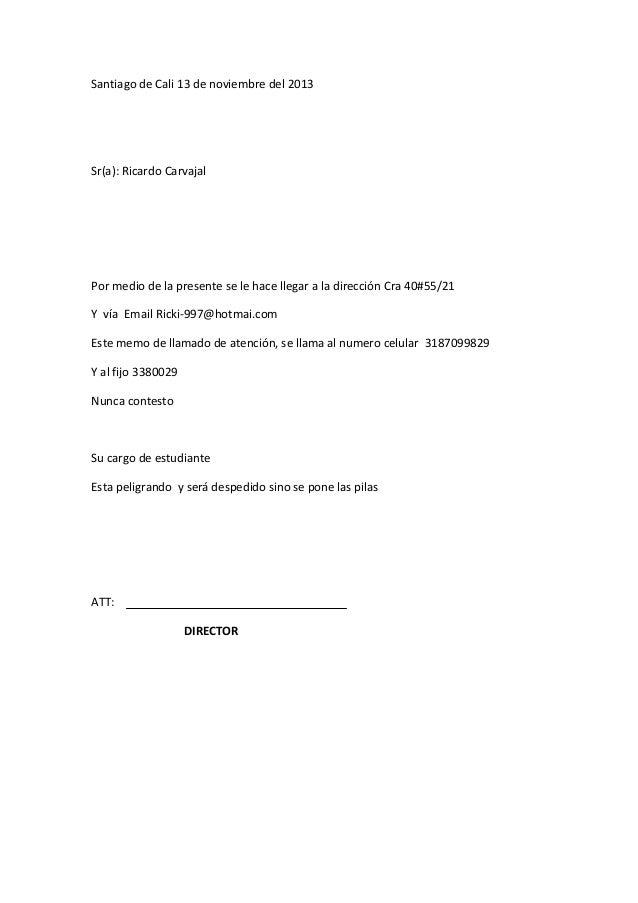 Santiago de Cali 13 de noviembre del 2013  Sr(a): Ricardo Carvajal  Por medio de la presente se le hace llegar a la direcc...
