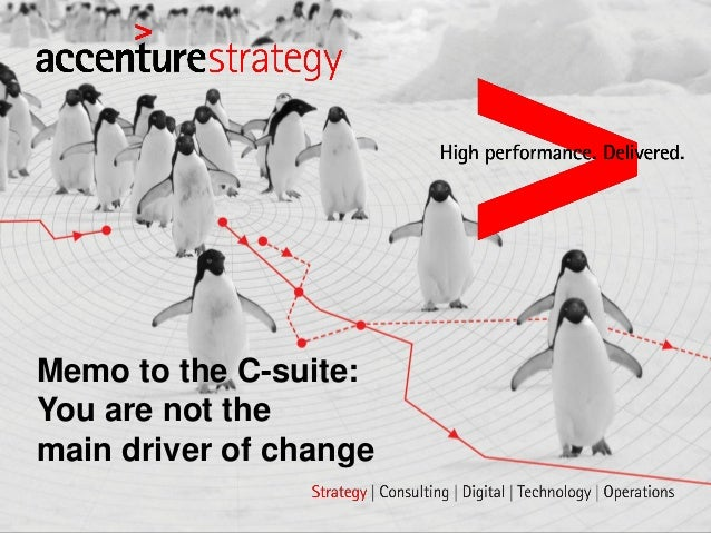 Memo to the C-suite: You are not the main driver of change
