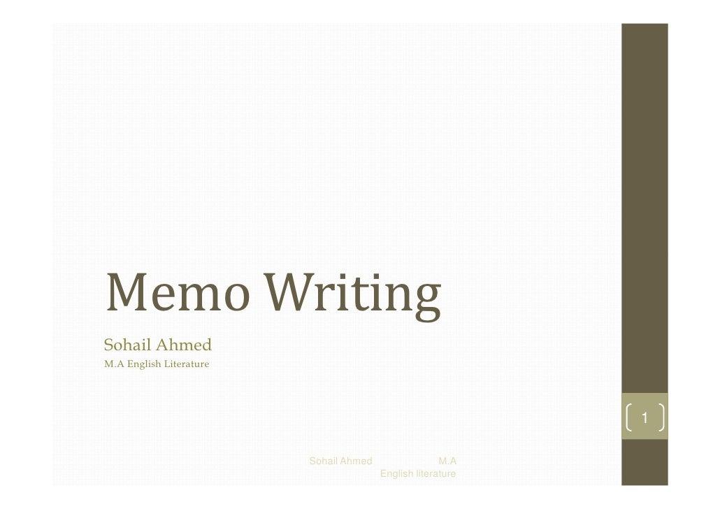 Memo WritingSohail AhmedM.A English Literature                                                             1              ...